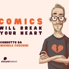 """Comics will break your heart"", su Storytel il primo podcast che dà voce a fumettisti e disegnatori"